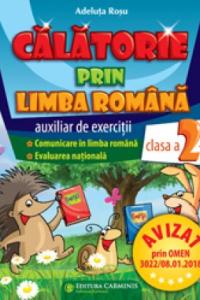 CĂLĂTORIE PRIN LIMBA ROMÂNĂ. CLASA A II-A. AUXILIAR DE EXERCIŢII. COMUNICARE ÎN LIMBA ROMÂNĂ. EVALUAREA NAŢIONALĂ. CLR2