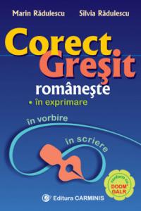 CORECT/GREŞIT ROMÂNEŞTE