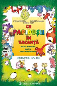 CU PAPIDUSII IN VACANTA. JOCURI DIDATICE PENTRU TOATE DISCIPLINELE. NIVELUL 2 (5-6/7 ANI) JV2