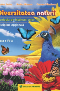 DIVERSITATEA NATURII. ECOLOGIA PE INTELESUL CELOR MICI. ECO4