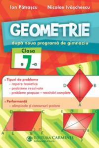 GEOMETRIE. DUPĂ NOUA PROGRAMĂ DE GIMNAZIU. CLASA A 7-A