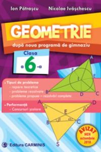 GEOMETRIE. DUPĂ NOUA PROGRAMĂ DE GIMNAZIU. CLASA A VI-A. G6