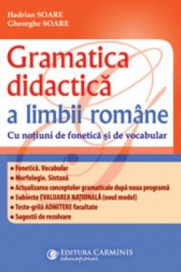 GRAMATICA DIDACTICĂ A LIMBII ROMÂNE. EDIȚIA A III-A REVIZUITĂ ȘI ADĂUGITĂ. GD 5-8
