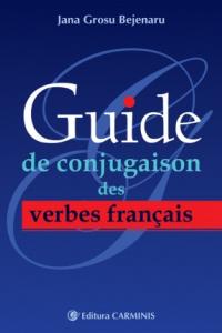 GUIDE DE CONJUGAISON DES VERBES FRANCAIS. FG