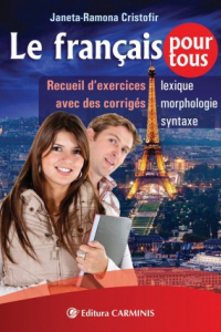 LE FRANCAIS POUR TOUS. RECUEIL D'EXERCISES AVEC DES CORRIGES. LEXIQUE, MORPHOLOGIE, SYNTAXE. FPT.