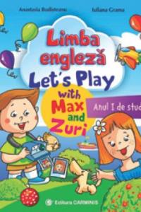 LIMBA ENGLEZĂ. LET'S PLAY WITH MAX AND ZURI. ANUL I DE STUDIU. E0