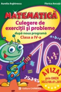MATEMATICĂ. CULEGERE DE EXERCIŢII ŞI PROBLEME DUPĂ NOUA PROGRAMĂ. CLASA A IV-A. MEM4