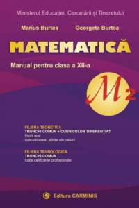 MATEMATICA, M2, MANUAL PENTRU CLASA A XII-A. M12/2