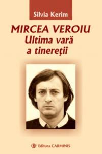 Mircea Veroiu – Ultima vara a tineretii
