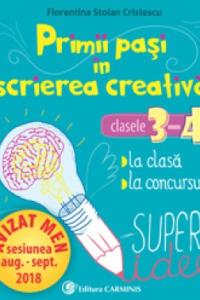 PRIMII PAȘI ÎN SCRIEREA CREATIVĂ. CLASELE 3-4. SC3-4