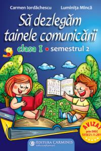 SĂ DEZLEGĂM TAINELE COMUNICĂRII. CLASA I. SEMESTRUL 2 (PENTRU NOUL MANUAL PÎ) ABM2