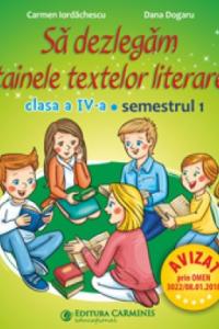 SĂ DEZLEGĂM TAINELE TEXTELOR LITERARE. CLASA A IV-A. SEMESTRUL 1. I L4I1