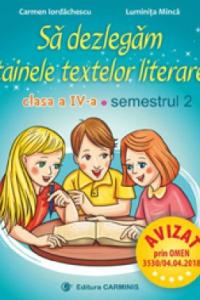 SĂ DEZLEGĂM TAINELE TEXTELOR LITERARE. CLASA A IV-A. SEMESTRUL 2. A L4A2