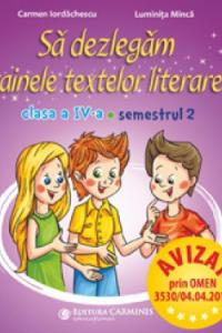 SĂ DEZLEGĂM TAINELE TEXTELOR LITERARE. CLASA A IV-A. SEMESTRUL 2. AL L4AL2