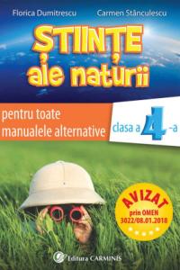 ŞTIINŢE ALE NATURII. CLASA A IV-A. PENTRU TOATE MANUALELE ALTERNATIVE. NAT4