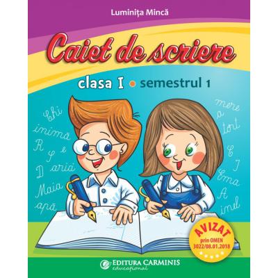 CAIET DE SCRIERE. CLASA I. SEMESTRUL 1 (PENTRU NOUL MANUAL PÎ) CSM1