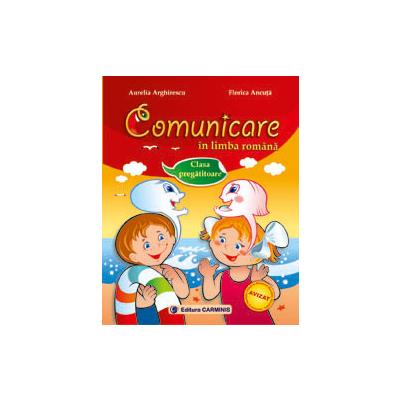 COMUNICARE IN LIMBA ROMANA. CLASA PREGATITOARE. COM0