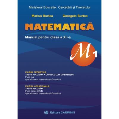 MATEMATICA, M1, MANUAL PENTRU CLASA A XII-A. M12/1